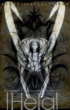 Hela (Loki's Daughter Fan Fic) by DaughterofLaufeyson