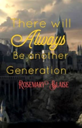 There will always be another generation  by RosemaryBlaise