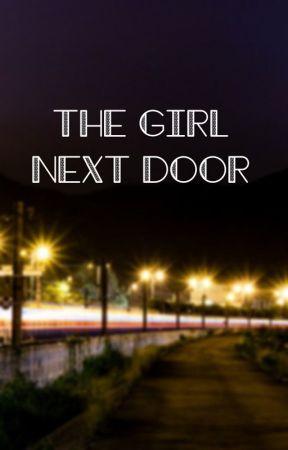 The Girl Next Door by Dancemoms_storytime