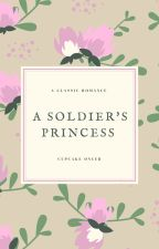 A Soldier's Princess by kdd12400