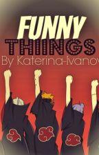 Funny things(Naruto and Akatsuki story) by ValentinaSimu
