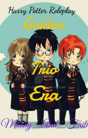 Harry Potter Roleplay: Golden Trio Era by Moony_And_Faith