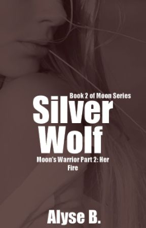 Moon's Warrior Part 2: Her Fire {Book 2 in Moon Series} by TheeLuna