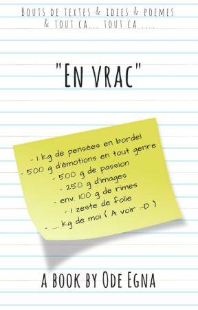 """""""En vrac"""" by Ode-Egna"""
