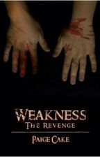 Weakness: The Revenge by PagieCake