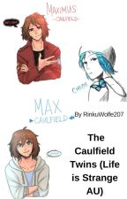 The Caulfield Twins (Life Is Strange AU) by RinkuWolfe207