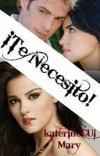iTe necesito! by KaterineCui