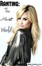 Ranting: The Lovatic World by lovinglovatobsession