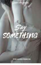 Say something ❁ L S by harryprincss