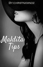 MALDITA Tips!♚ by chrstnxmndz