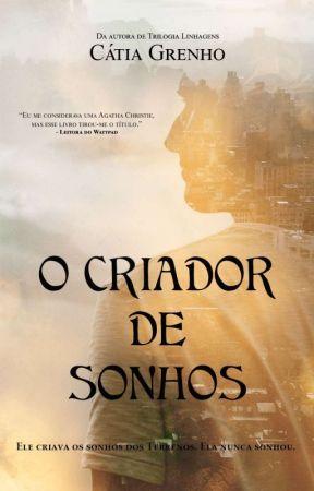 O Criador de Sonhos by CatiaGrenho