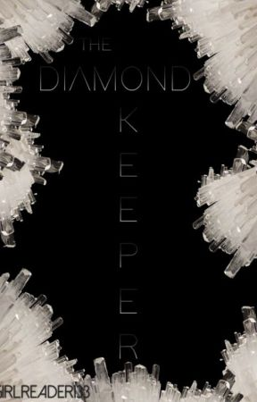The Diamond Keeper by GirlReader133