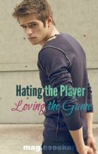Hating the Player - Loving the Game by magicseeker