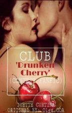 Club 'DRUNKEN CHERRY' (Contest FanFic) by Juette_Curtina