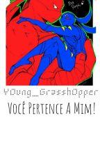 Você Pertence A Mim! by Raphnardo