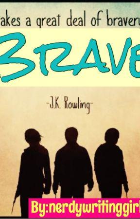 Brave by Nerdywritinggirl4643