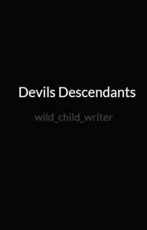 Devils Descendants by wild_child_writer