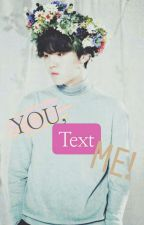 You, Text Me! (YoonGi Y Tu) [Whatsapp] by KimHaLin