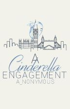 A Cinderella Engagement by a_n0nym0us