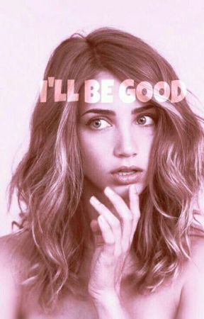 I'll Be Good    GMW  by lauradele98