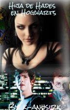 Hija de Hades en Hogwarts (HP #4)[EDITANDO] by k-anhsirk