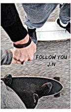 Follow You by _4L4N505MU7