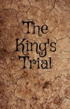 The King's Trial by cnagunst249