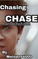 Chasing Chase: A Lab Rats Fanfiction by Melody54000