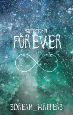 Forever | Protector 7 (boy x boy) by 3dream_writer3
