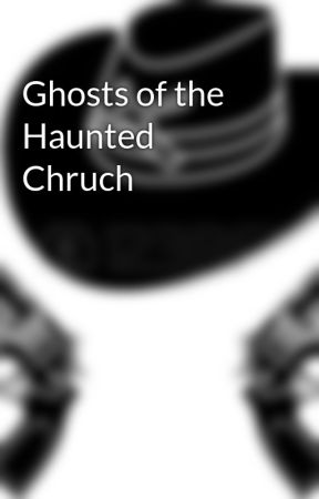 Ghosts of the Haunted Chruch by majd3tears