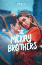 The McKay Brothers [ ON HOLD ] by disqlosed