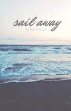 sail away by timeisnow