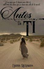 Antes De Ti  by emidia-Richards