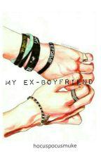 🌸my ex-boyfriend ☆ muke version🌸 by hocuspocusmuke