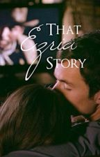 That Ezria Story by thewriterwitz