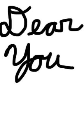 Dear You #JustWriteItChallenge by NippongaDaisuki57