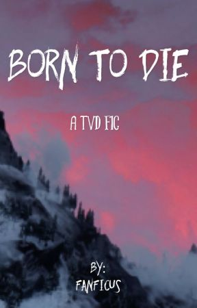 Born to Die by FanficUs