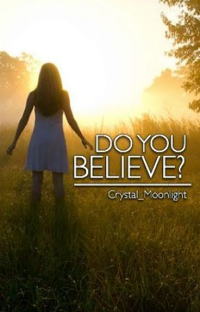 Do You Believe? by Crystal_Moonlight