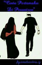 """Cinta Pertamaku Di Pesantren"" by silvia_adams"