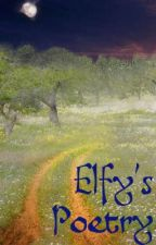Elfy's Poetry by ElfyTheRinger