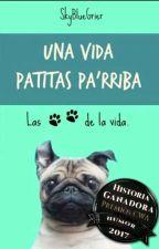 ¡Una Vida Patitas Pa'rriba! by SkyBlueGrier