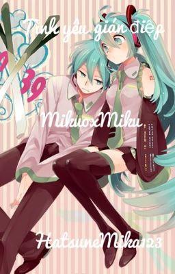 Tình yêu gián điệp! ( Mikuo x Miku )