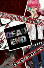 Psychotic Love (Yuno Gasai Brother x Reader) by _DevilsAssassin_