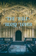 "The Half-Blood Lover (Sequel to ""I Hate You"") by hey-its-kay"