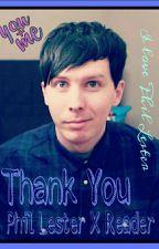 ||Thank You|| Phil Lester X Reader| by Emmaridesallama