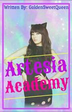 ARTESIA ACADEMY: SCHOOL OF MAGIC by GoldenSweetQueen