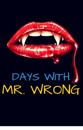 Days with Mr. Wrong by Kashika1