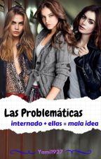 Las problematicas [en edición] by yami1927