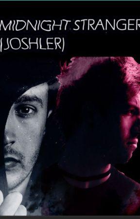 Midnight Stranger (JOSHLER) by deathofablackparade