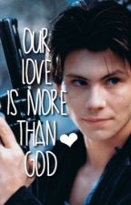 |Our Love is More than God| JD x reader by zoelikesmusicals